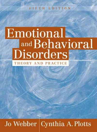 Emotional and behavioral disorders : theory and practice /