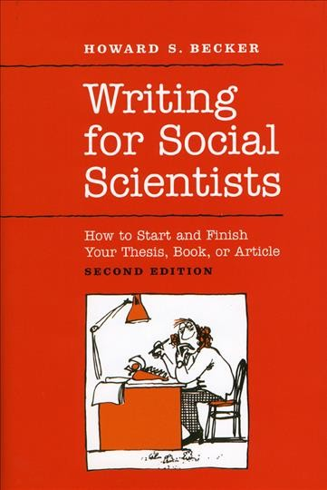 Writing for social scientists : how to start and finish your thesis, book, or article /
