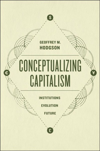 Conceptualizing capitalism:institutions, evolution, future