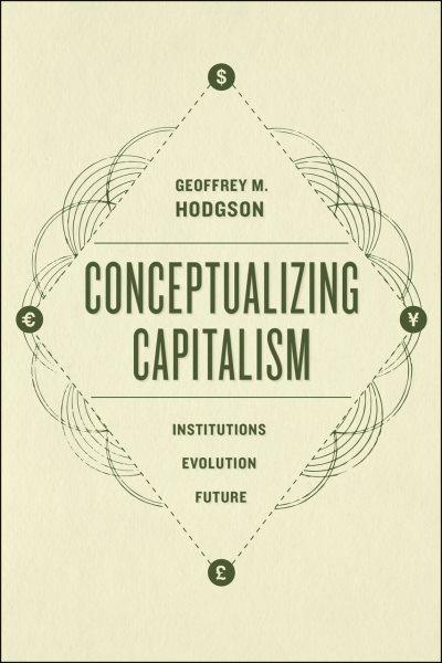 Conceptualizing capitalism:institutions, evolution, future