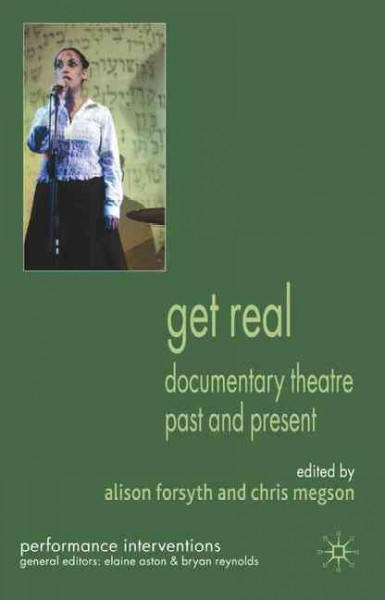 Get real : documentary theatre past and present /