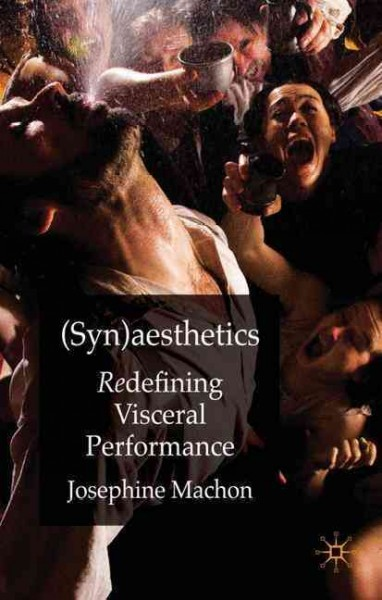 (Syn)aesthetics : redefining visceral performance /
