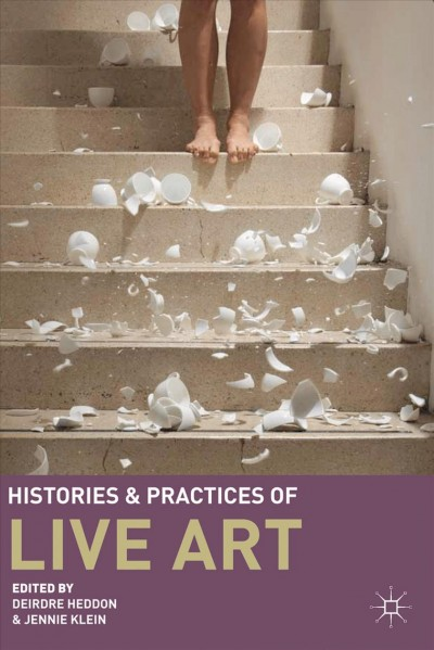 Histories and practices of live art /