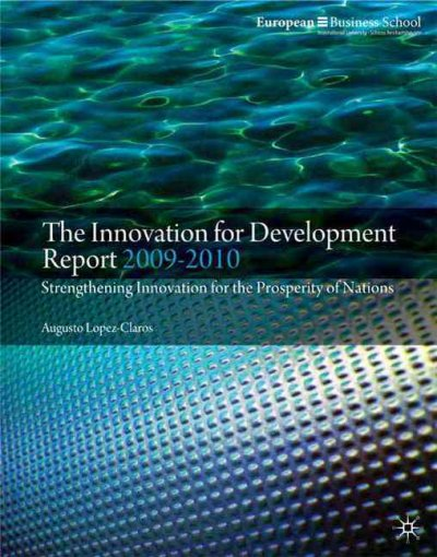 The Innovation for development report 2009-2010:strengthening innovation for the prosperity of nations