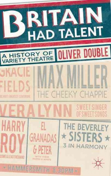 Britain had talent : a history of variety theatre /