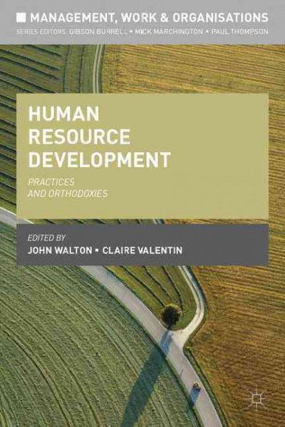 Human resource development : : practices and orthodoxies