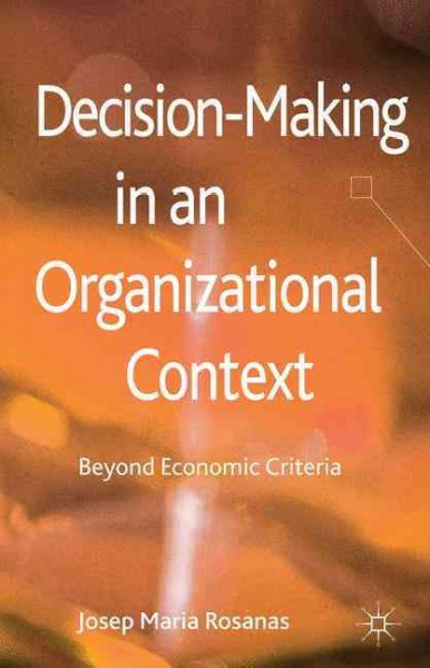 Decision-making in an organizational context : : beyond economic criteria
