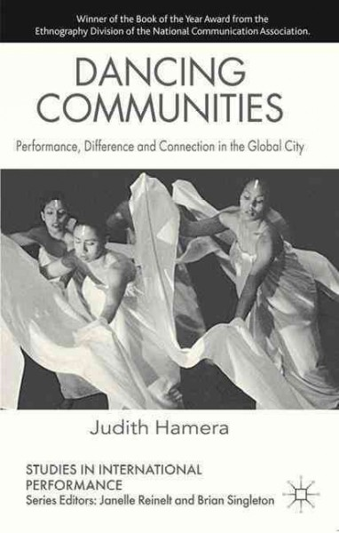 Dancing communities : performance, difference and connection in the global city /