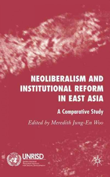 Neoliberalism and institutional reform in East Asia:a comparative study