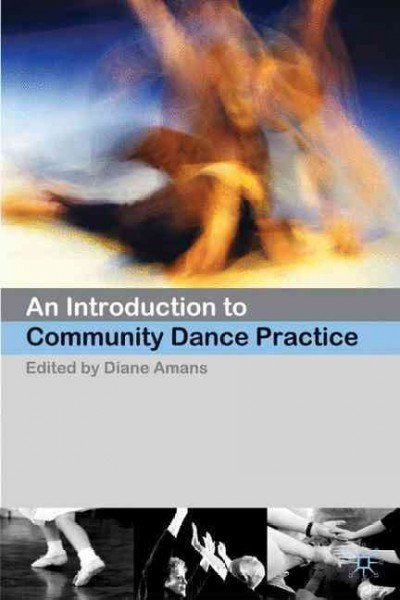 An introduction to community dance practice /
