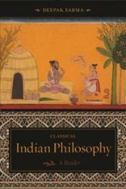 Classical Indian philosophy : a reader /