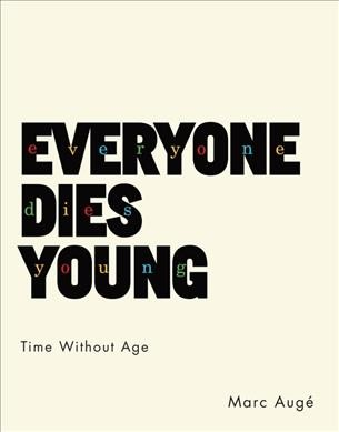 Everyone Dies Young