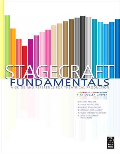 Stagecraft fundamentals : a guide and reference for theatrical production /