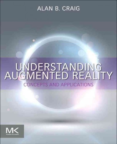 Understanding augmented reality : : concepts and applications