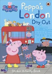 Peppa``s London Day Out Sticker Activity Book (Peppa Pig)