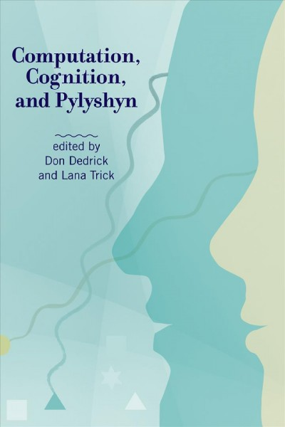 Computation, cognition, and Pylyshyn /