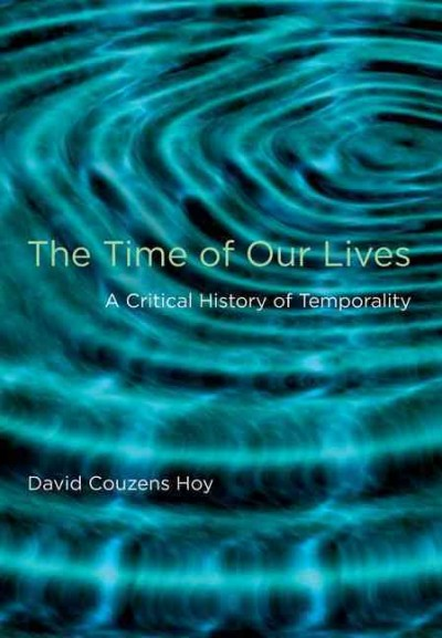 The time of our lives : a critical history of temporality /