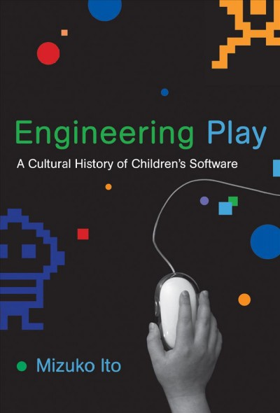 Engineering play : a cultural history of children