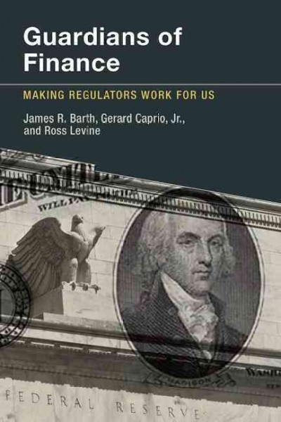 Guardians of finance:making regulators work for us