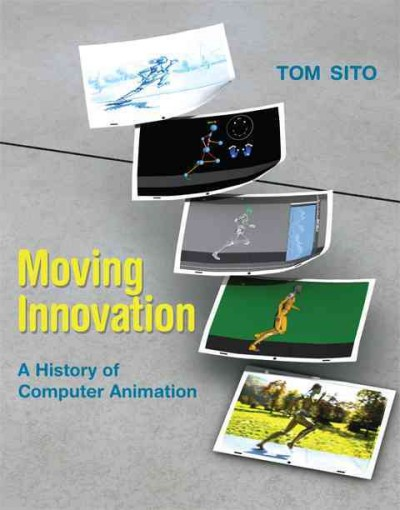 Moving innovation : : a history of computer animation