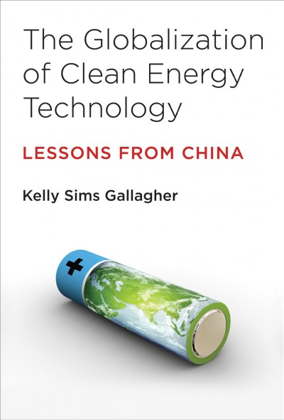 The globalization of clean energy technology:lessons from China
