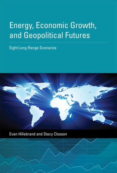 Energy, economic growth, and geopolitical futures:eight long-range forecasts