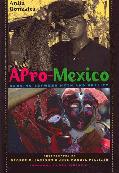 Afro-Mexico : dancing between myth and reality /