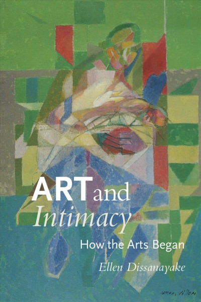 Art and intimacy : how the arts began /