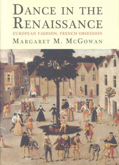 Dance in the Renaissance : European fashion, French obsession /