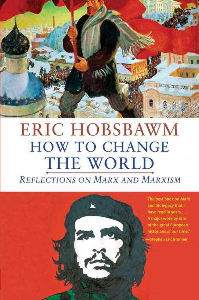 How to change the world : reflections on Marx and Marxism /