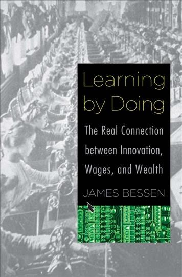 Learning by doing:the real connection between innovation, wages and wealth