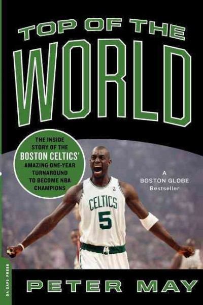 Top of the world : the inside story of the Boston Celtics