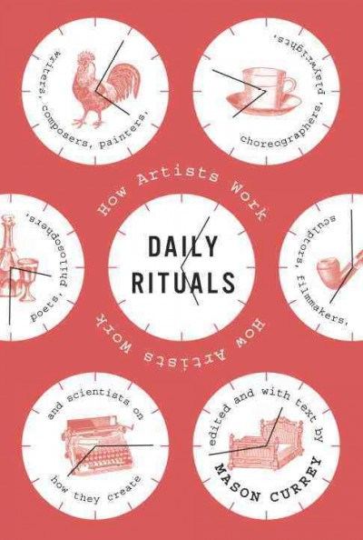 Daily rituals : how artists work /