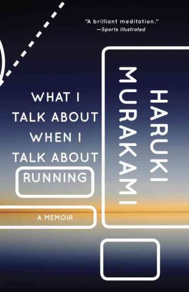 What I talk about when I talk about running : a memoir /