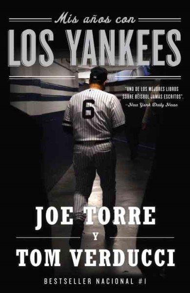 Mis a鄚os con los Yankees /