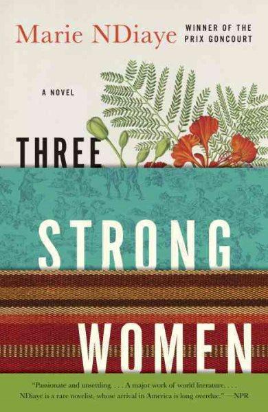 Three strong women : : a novel