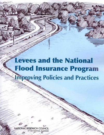 Levees and the National Flood Insurance Program : : improving policies and practices