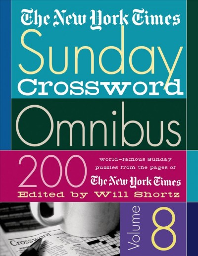 The New York Times Crossword Omnibus: 200 World-Famous Puzzles from the Pages of