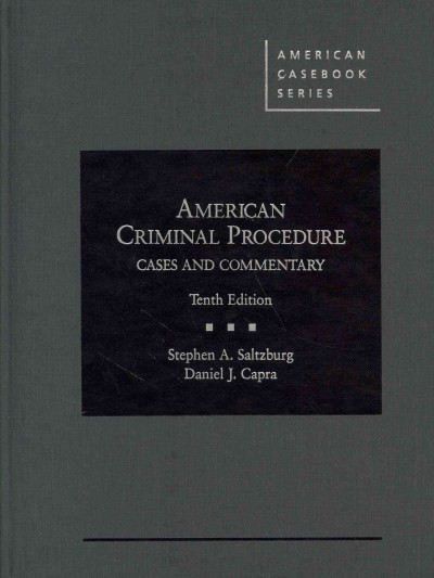 American criminal procedure : cases and commentary