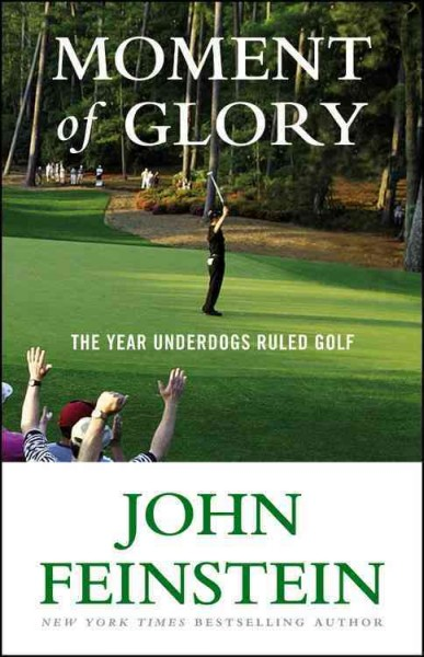 Moment of glory : the year underdogs ruled golf /