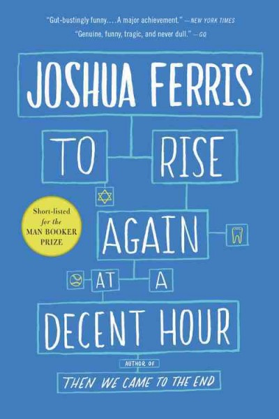 To rise again at a decent hour : : a novel