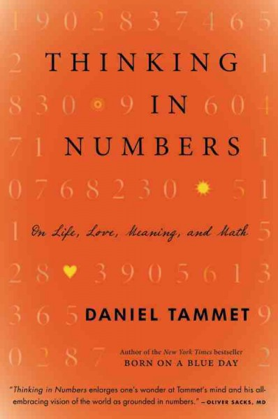 Thinking in numbers : : on life- love- meaning- and math