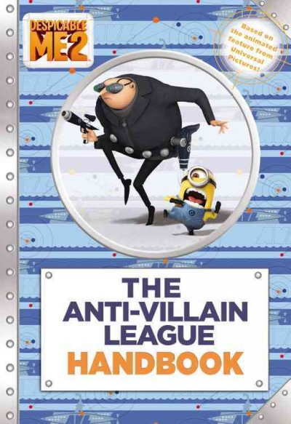 Despicable me 2 : : the anti-villain league handbook