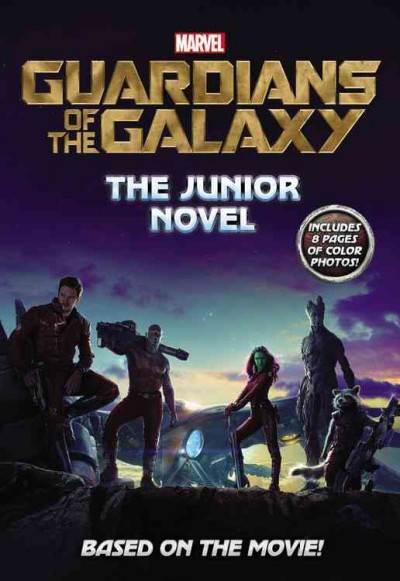 Marvel`s Guardians of the Galaxy: The Junior Novel 星際異攻隊