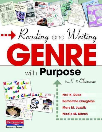 Reading and writing genre with purpose in K-8 classrooms /