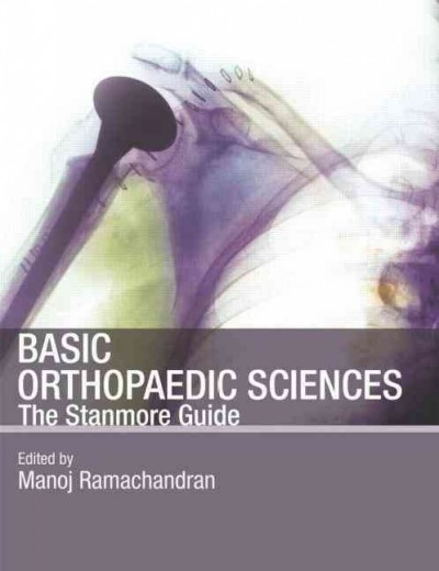 Basic orthopaedic sciences : the Stanmore guide /