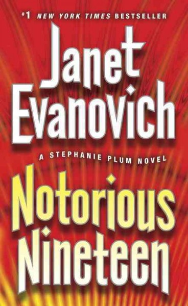 Notorious nineteen : : a Stephanie Plum novel