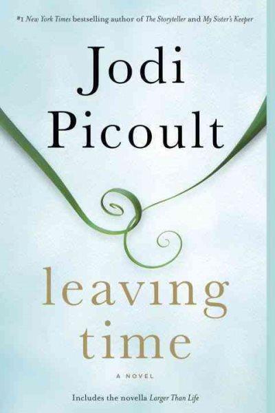 Leaving time : : a novel