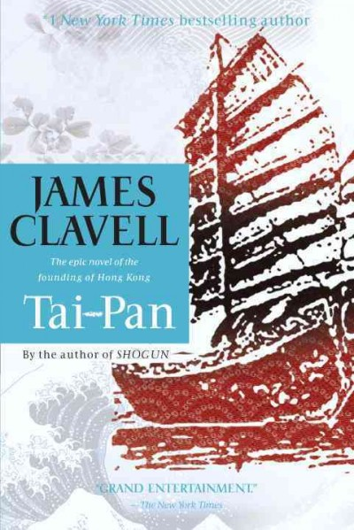 Tai-Pan : the epic novel of the founding of Hong Kong /