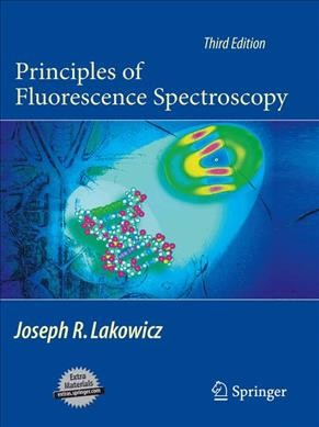 Principles of fluorescence spectroscopy /